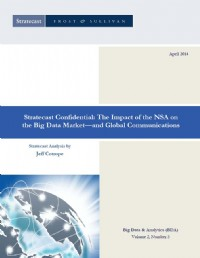 Stratecast Confidential: The Impact of the NSA on the Big Data Market -- and Global Communications