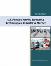U.S. People Security Screening Technologies, Industry & Market 2014-2020