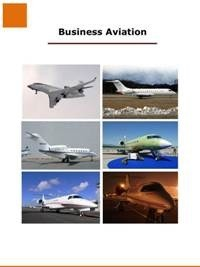 Global Top 5 Business Jet Manufacturers - Company Dossier - 2015 - Strategies, Plans, SWOT, Trends &...