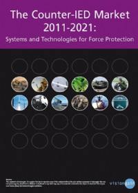 The Counter-IED Market 2011-2021: Systems and Technologies for Force Protection