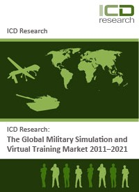 The Global Military Simulations and Virtual Training Market 2011-2021 - Industry Trends, Recent D