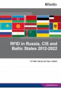 RFID Progress, Opportunities and Forecasts in Russia, CIS and Baltic States 2012-2022