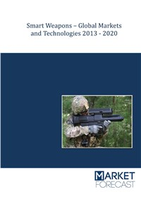 Smart Weapons - Global Markets and Technologies 2013-2020