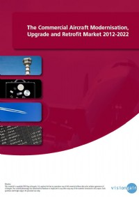 The Commercial Aircraft Modernisation, Upgrade and Retrofit Market 2012-2022