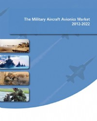 The Military Aircraft Avionics Market 2012-2022
