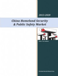 China Homeland Security & Public Safety Market 2012-2020