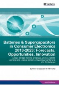 Batteries & Supercapacitors in Consumer Electronics 2013-2023: Forecasts, Opportunities, Innovation