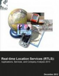 Real-time Location Services (RTLS): Applications, Services and Company Analysis 2013