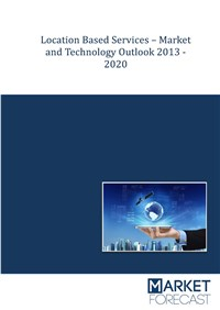 Location Based Services - Market and Technology Outlook 2013-2020