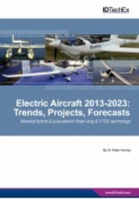 Electric Aircraft 2013-2023: Trends, Projects, Forecasts