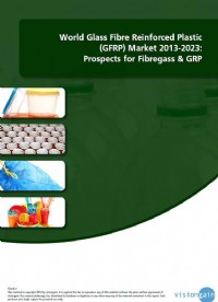 World Glass Fibre Reinforced Plastic (GFRP) Composites Market 2013-2023 - Propects for Fibreglass & ...