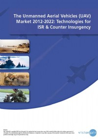 The Unmanned Aerial Vehicles (UAV) Market 2012-2022: Technologies for ISR & Counter Insurgency