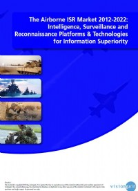 The Airborne ISR Market 2012-2022: Intelligence, Surveillance and Reconnaissance Platforms & Technol...