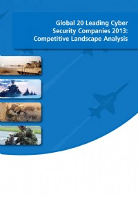 Global 20 Leading Cyber Security Companies 2013: Competitive Landscape Analysis
