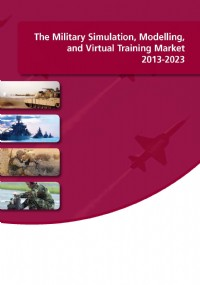 The Military Simulation, Modelling and Virtual Training Market 2013-2023