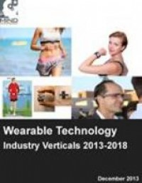 Wearable Technology in Industry Verticals 2013-2018