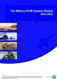 The Military Electro Optical Infrared (EO/IR) Systems Market 2012-2022