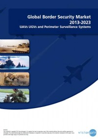 Global Border Security Market 2013-2023: UAVs, UGVs and Perimeter Surveillance Systems