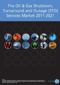 The Oil & Gas Shutdown, Turnaround and Outage (STO) Services Market 2011-2021