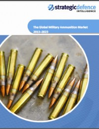 The Global Military Ammunition Market 2013-2023