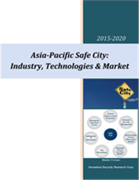 Asia-Pacific Safe City: Industry, Technologies & Market – 2015-2020
