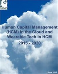 Human Capital Management (HCM) in the Cloud and Wearable Tech in HCM 2015 - 2020