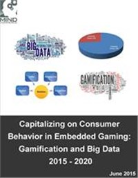 Capitalizing on Consumer Behavior in Embedded Gaming: Gamification and Big Data 2015 - 2020