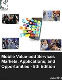 Mobile Value-add Services (MVAS) Markets, Applications, and Opportunities, 5th Edition