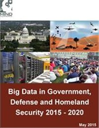 Big Data in Government, Defense and Homeland Security 2015 - 2020