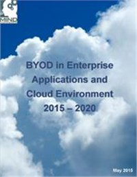 BYOD in Enterprise Applications and Cloud Environment: Market Challenge and Opportunity Analysis 2015 – 2020