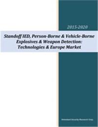 Standoff IED, Person-Borne & Vehicle-Borne Explosives & Weapon Detection: Technologies: European Market 2015-2020
