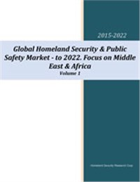 Global Homeland Security & Public Safety Market to 2022 - Focus on Middle East & Africa