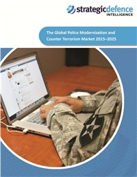 The Global Police Modernization and Counter Terrorism Market 2015-2025