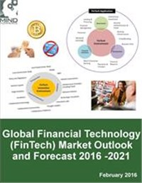 Global Financial Technology (FinTech) Market Outlook and Forecasts 2016 - 2021