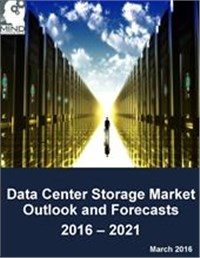 Data Center Storage Market Outlook and Forecasts 2016 – 2021