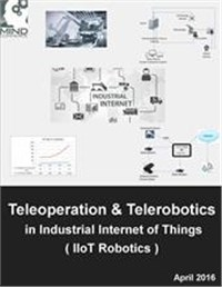 Teleoperation and Telerobotics in Industrial Internet of Things (IIoT)