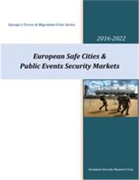 European Safe Cities & Public Events Security Markets - 2016-2022