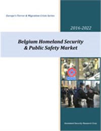 Belgium Homeland Security & Public Safety Market - 2017-2022