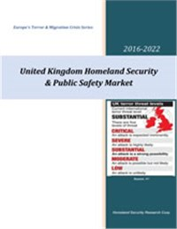 UK Homeland Security & Public Safety Market - 2017-2022