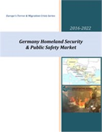 Germany Homeland Security & Public Safety Market - 2017-2022