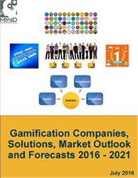 Gamification Companies, Solutions, Market Outlook and Forecasts 2016 - 2021