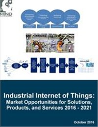 Industrial Internet of Things (IIoT): Market Opportunities for Solutions, Products, and Services 2016 - 2021