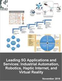 Leading 5G Applications and Services: Industrial Automation, Robotics, Haptic Internet, and Virtual Reality