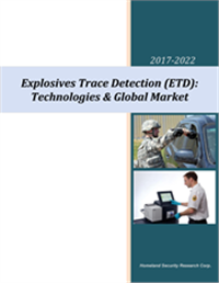 Explosives Trace Detection Technologies & Global Market – 2017-2022