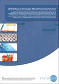 3D Printing Technologies Market Report 2017-2027