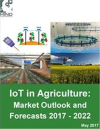 IoT in Agriculture: Market Outlook and Forecasts 2017 - 2022
