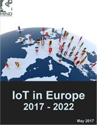 Internet of Things in Europe: Technology Adoption and Market Outlook for IoT Solutions, Applications, and Services 2017 - 2022