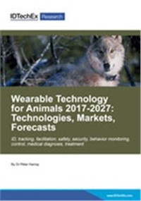 Wearable Technology for Animals 2017-2027: Technologies, Markets, Forecasts
