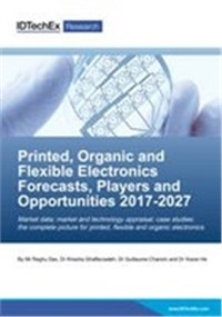 Printed, Organic & Flexible Electronics Forecasts, Players & Opportunities 2017-2027
