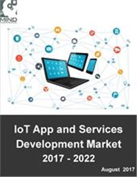 IoT Applications and Services Development Market: Operating Systems, Development Environment, Testing/Simulations, and Deployment 2017 - 2022